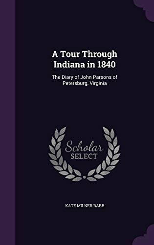 9781356487530: A Tour Through Indiana in 1840: The Diary of John Parsons of Petersburg, Virginia