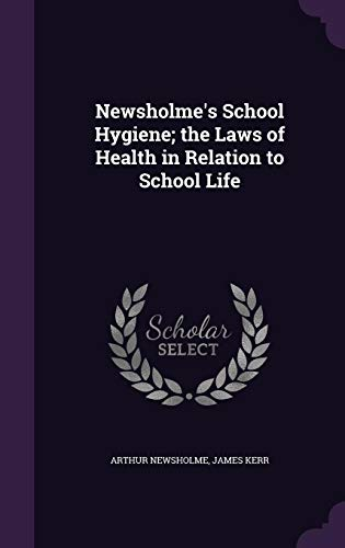 9781356487882: Newsholme's School Hygiene; The Laws of Health in Relation to School Life