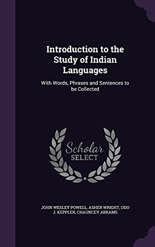 Introduction to the Study of Indian Languages: John Wesley Powell,