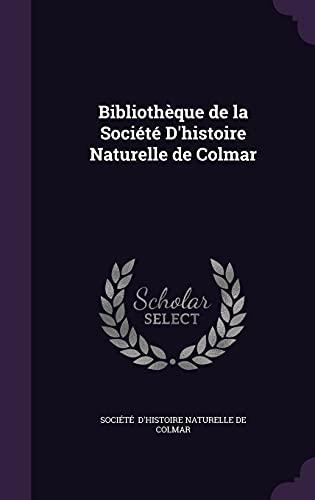 9781356528424: Bibliotheque de La Societe D'Histoire Naturelle de Colmar