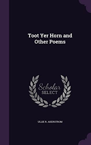 9781356530083: Toot Yer Horn and Other Poems