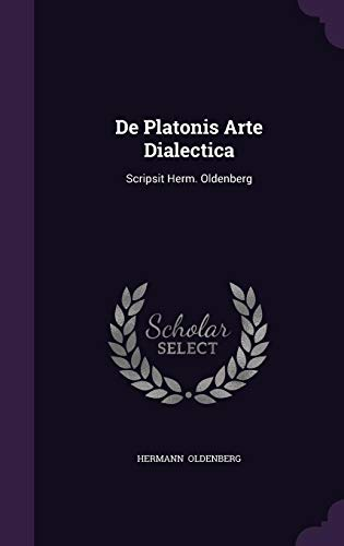9781356531684: De Platonis Arte Dialectica: Scripsit Herm. Oldenberg