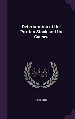 9781356547814: Deterioration of the Puritan Stock and Its Causes