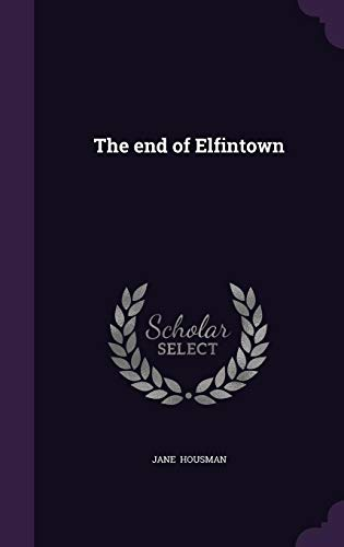 9781356556618: The end of Elfintown