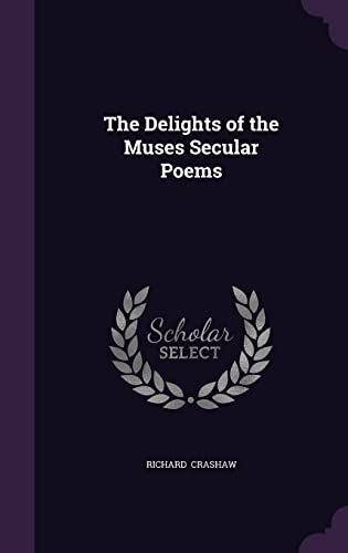 9781356561384: The Delights of the Muses Secular Poems