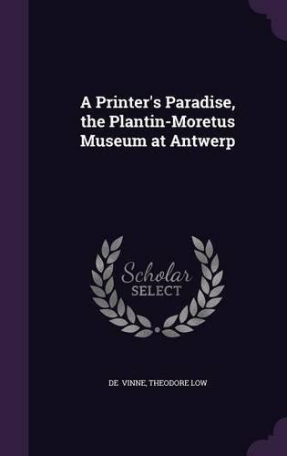 9781356563852: A Printer's Paradise, the Plantin-Moretus Museum at Antwerp