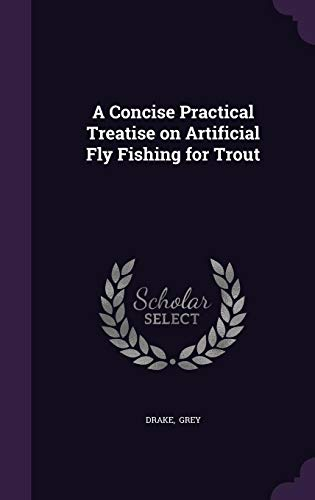 9781356567157: A Concise Practical Treatise on Artificial Fly Fishing for Trout