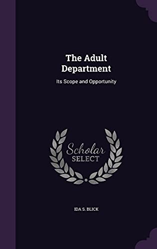 9781356571482: The Adult Department: Its Scope and Opportunity