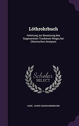 9781356587346: Löthrohrbuch: Anleitung zur Benutzung des Sogenannten Trockenen Weges bei Chemischen Analysen