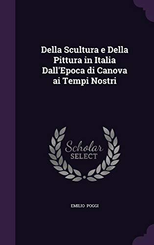 9781356591732: Della Scultura E Della Pittura in Italia Dall'epoca Di Canova AI Tempi Nostri