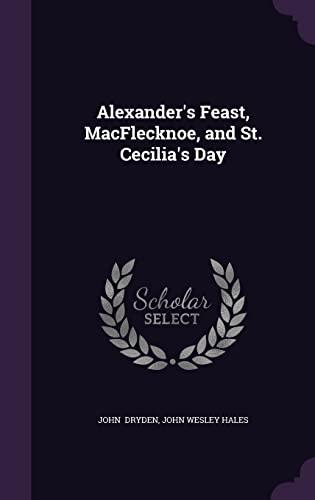 9781356595716: Alexander's Feast, Macflecknoe, and St. Cecilia's Day