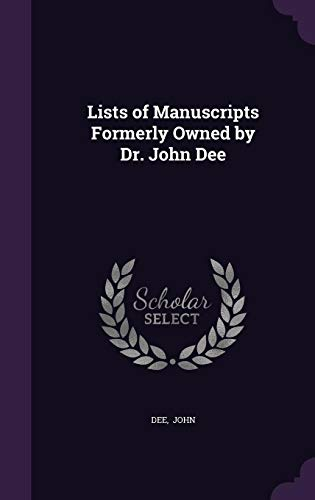 9781356597239: Lists of Manuscripts Formerly Owned by Dr. John Dee
