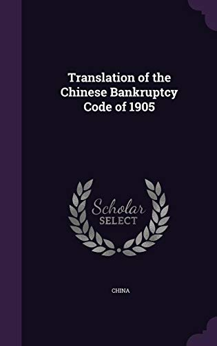 Translation of the Chinese Bankruptcy Code of 1905: China
