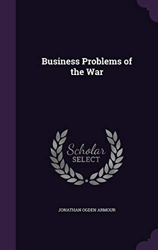 9781356601448: Business Problems of the War