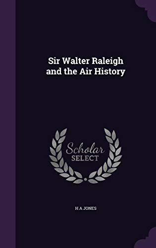9781356615285: Sir Walter Raleigh and the Air History