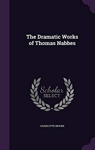 9781356621965: The Dramatic Works of Thomas Nabbes