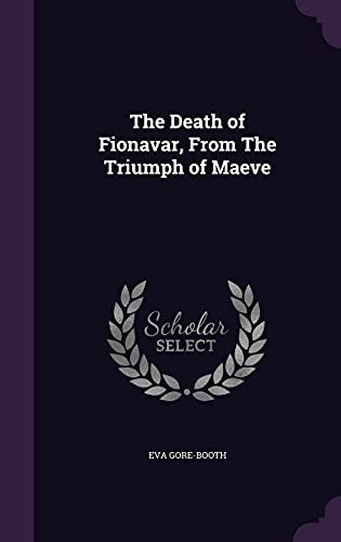 9781356632091: The Death of Fionavar, from the Triumph of Maeve
