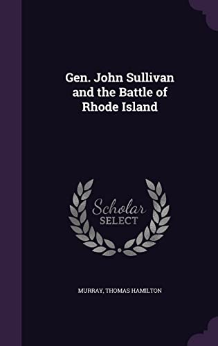 9781356633357: Gen. John Sullivan and the Battle of Rhode Island