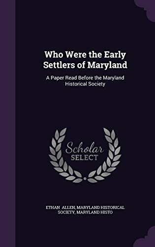 9781356633463: Who Were the Early Settlers of Maryland: A Paper Read Before the Maryland Historical Society