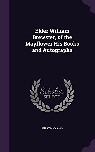 9781356639922: Elder William Brewster, of the Mayflower His Books and Autographs