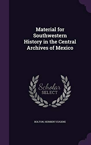 9781356646678: Material for Southwestern History in the Central Archives of Mexico