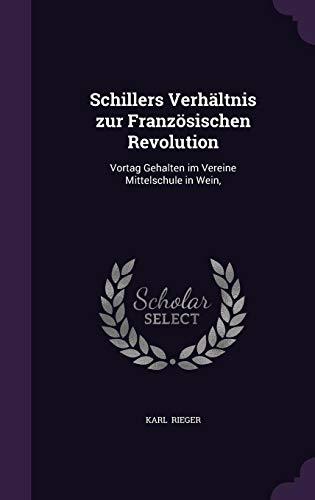9781356656431: Schillers Verhältnis zur Französischen Revolution: Vortag Gehalten im Vereine Mittelschule in Wein,