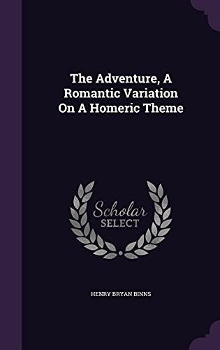9781356669509: The Adventure, A Romantic Variation On A Homeric Theme