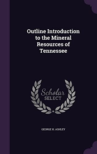 9781356670581: Outline Introduction to the Mineral Resources of Tennessee