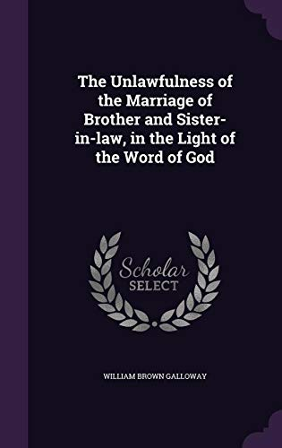 9781356688609: The Unlawfulness of the Marriage of Brother and Sister-In-Law, in the Light of the Word of God