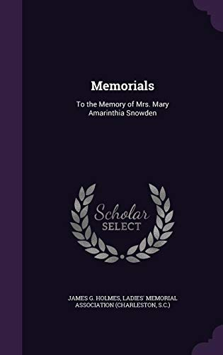 9781356701636: Memorials: To the Memory of Mrs. Mary Amarinthia Snowden