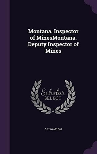 9781356706426: Montana. Inspector of Minesmontana. Deputy Inspector of Mines