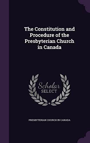 9781356707348: The Constitution and Procedure of the Presbyterian Church in Canada