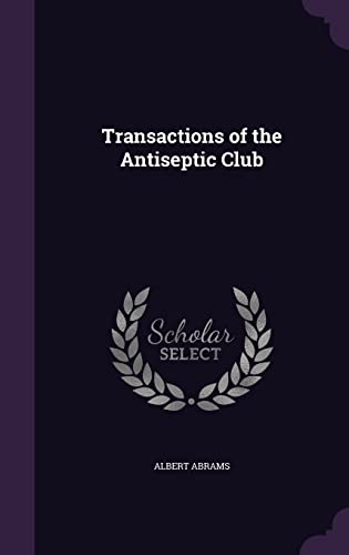 9781356724215: Transactions of the Antiseptic Club