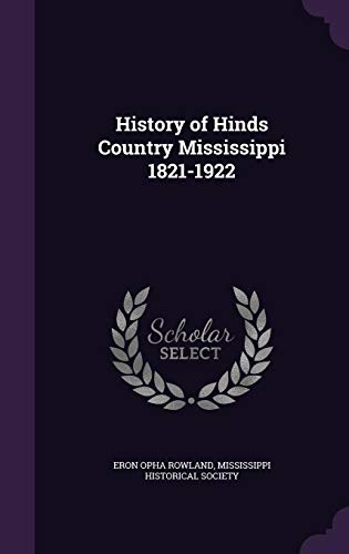 9781356726622: History of Hinds Country Mississippi 1821-1922