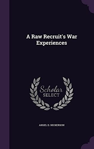 9781356744763: A Raw Recruit's War Experiences