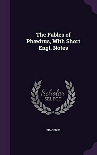 9781356783854: The Fables of Phaedrus, with Short Engl. Notes