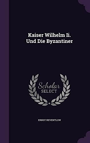 9781356785407: Kaiser Wilhelm Ii. Und Die Byzantiner