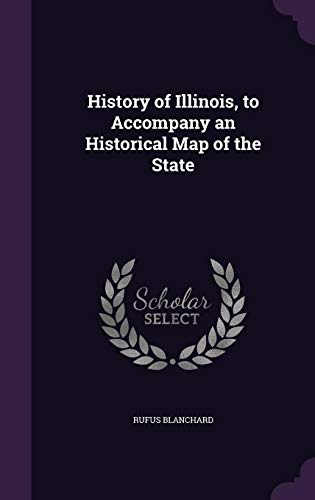 9781356789207: History of Illinois, to Accompany an Historical Map of the State