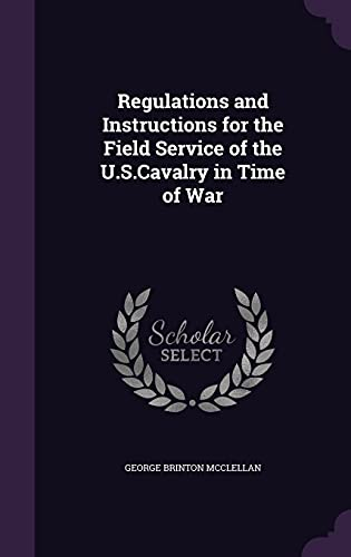 9781356803637: Regulations and Instructions for the Field Service of the U.S.Cavalry in Time of War