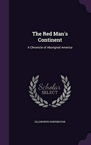 9781356806447: The Red Man's Continent: A Chronicle of Aboriginal America