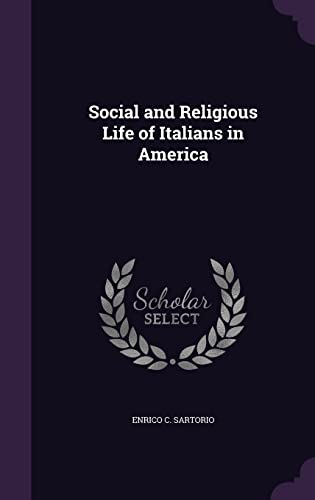 9781356807222: Social and Religious Life of Italians in America