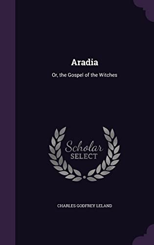 9781356811939: Aradia: Or, the Gospel of the Witches