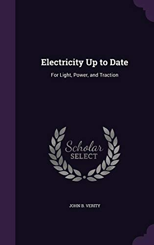9781356820016: Electricity Up to Date: For Light, Power, and Traction