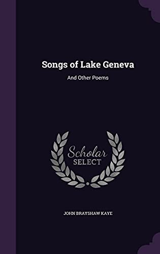 9781356832644: Songs of Lake Geneva: And Other Poems