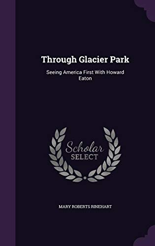 9781356838349: Through Glacier Park: Seeing America First with Howard Eaton