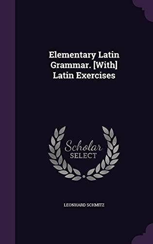 9781356855360: Elementary Latin Grammar. [With] Latin Exercises