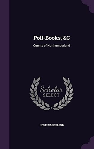 9781356857944: Poll-Books, &C: County of Northumberland