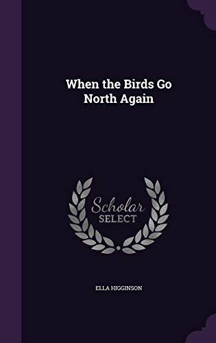 9781356859085: When the Birds Go North Again