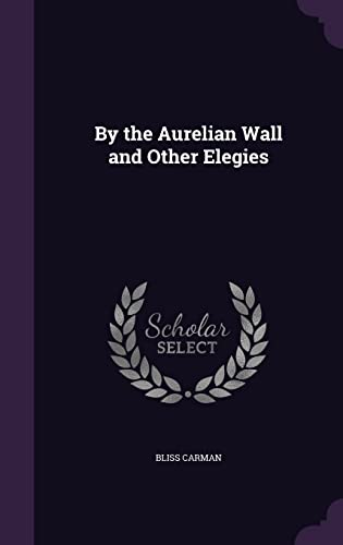 9781356867158: By the Aurelian Wall and Other Elegies