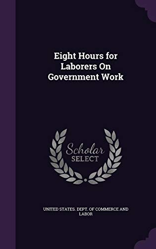 9781356870837: Eight Hours for Laborers on Government Work